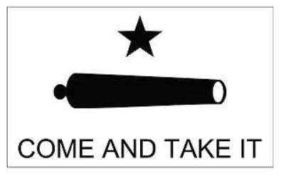 Come and Take It Flag w Cannon White 3 x 5'
