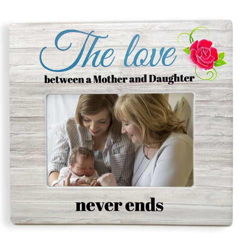 BANBERRY DESIGNS Mother Daughter Picture Frame – The Love Between a Mother and Daughter Never Ends Picture Frame - Mother's Day - 4 X 6 Photo Frame…