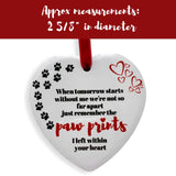 Pet Memorial Christmas Ornament – Paw Prints I Left Within Your Heart Hanging Ceramic Heart