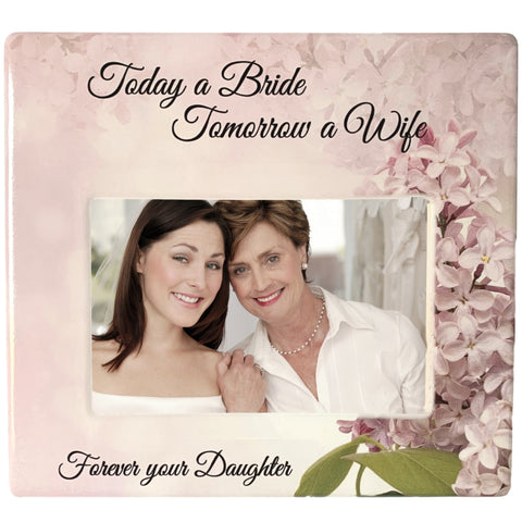 BANBERRY DESIGNS Bride Mom Dad Picture Frame - Today a Bride, Tomorrow a Wife, Forever Your Daughter Ceramic Plaque - Mother of The Bride Gift Wedding