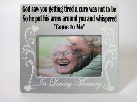 In Loving Memory Frame - God Saw You Getting Tired and a Cure Was Not To Be