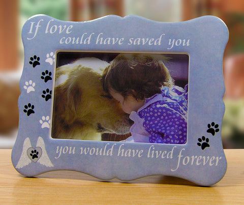 If Love Could Have Saved You - Pet Remembrance Picture Frame