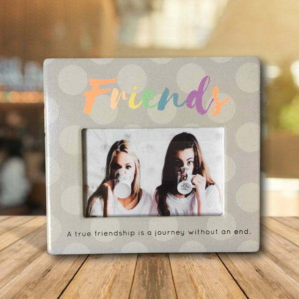 Friends Picture Frame - 4 x 6 Inch Photo Frame with Friends Sentiment - A True Friendship is a Journey Without an End