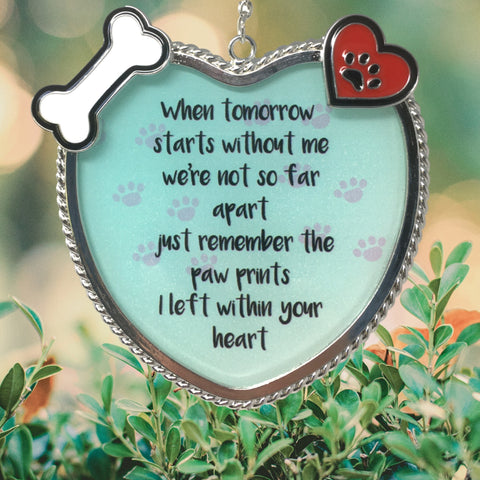 BANBERRY DESIGNS Dog Memorial Sun Catcher - When Tomorrow Starts Without Me Paw Prints on My Heart Sentiment - Approx. 4 Inches