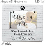 Dog Lover Picture Frame - When I Needed a Hand I Found Your Paw Ceramic Photo Frame – Pet Photo - Gifts for Dog or Cat Lovers