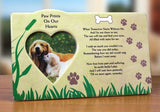 When Tomorrow Starts Without Me - pet memorial picture frame