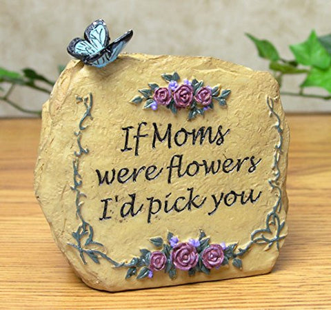 "Mom Message Stone Rock 3 1/2"" H - If Moms Were Flowers, I'd Pick You Engraved on Front - Gift for Mother - Mother's Day Gift"