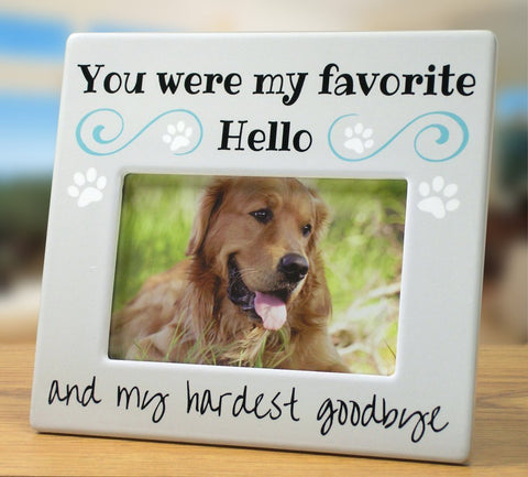 Pet Remembrance Gifts - Pet Memorial Picture Frame for Dog or Cat - You were My Favorite Hello and My Hardest Goodbye(2355)