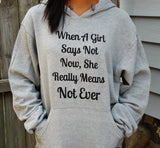 When a Girl Says Not Now Sweatshirt. Princess and the Frog Quote Sweatshirt. Unisex Hoodie.