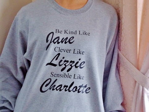 Jane Austen Pride and Prejudice Sweatshirt. Jane, Lizzie, Charlotte Sweatshirt.