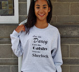 Love Like Darcy, Party Like Gatsby, Think Like Sherlock Sweatshirt. Unisex Literary Sweatshirt.