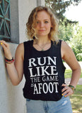 Run Like The Game Is Afoot Tank Top. Sherlock Holmes Shirt. Unisex Sizing.