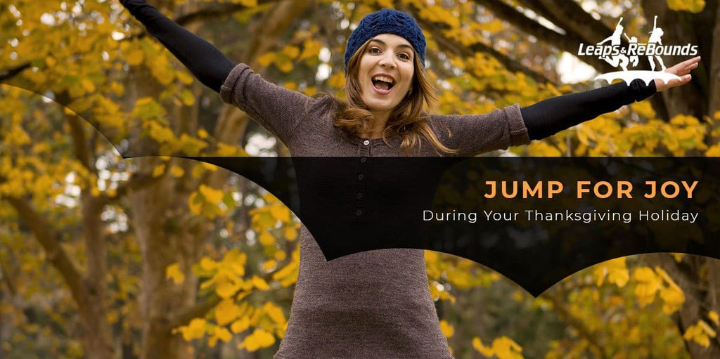 Jump For Joy During Your Thanksgiving Holiday
