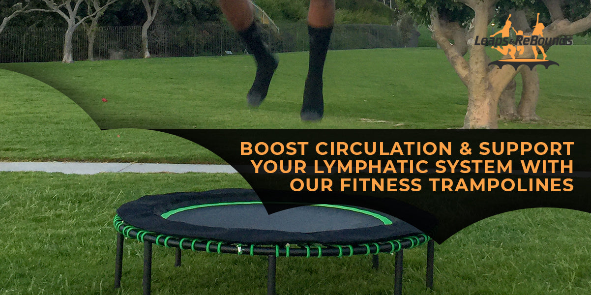 Boost Circulation And Support Your Lymphatic System With Our Fitness Trampolines