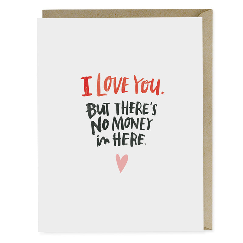 There's No Money In Here Birthday Card