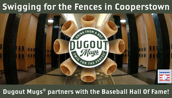 Dugout Mugs® Partners with the National Baseball Hall Of Fame!