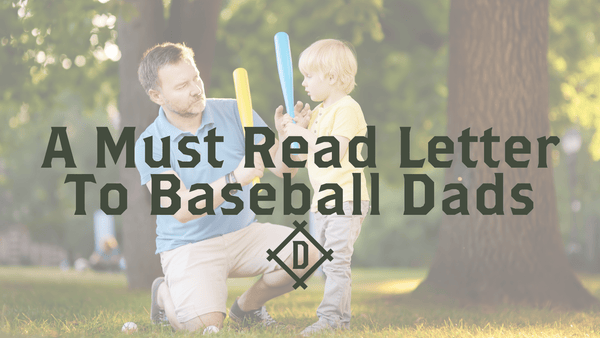 A Must Read Letter To Baseball Dads | Dugout Mugs®