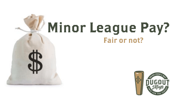 Talking Baseball | Minor League Baseball Wages