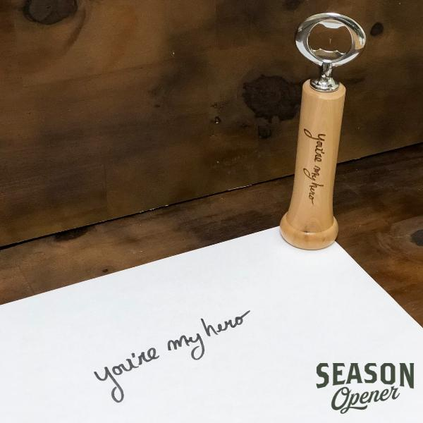 Handwritten Season Opener | Bat Handle Bottle Opener