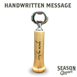 Handwritten Season Opener | Bat Handle Bottle Opener -