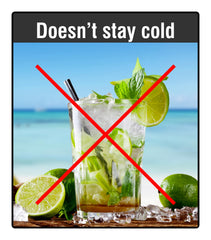 Without insulation, cold drinks become lukewarm