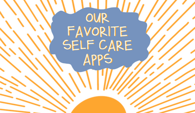 FAVORITE SELF CARE APPS