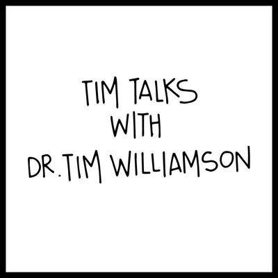 Tim Talks with Dr. Tim Williamson