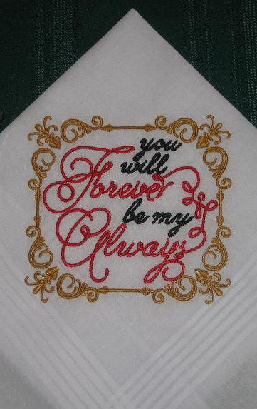 Wedding handkerchief with You will Forever be my Always 181 Embroidered handkerchief