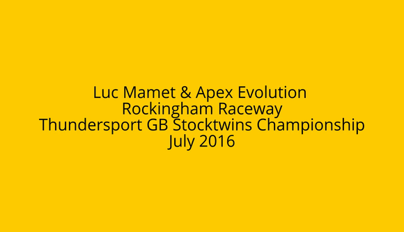 ThundersportGB Stocktwins : Rockingham Raceway July 2016