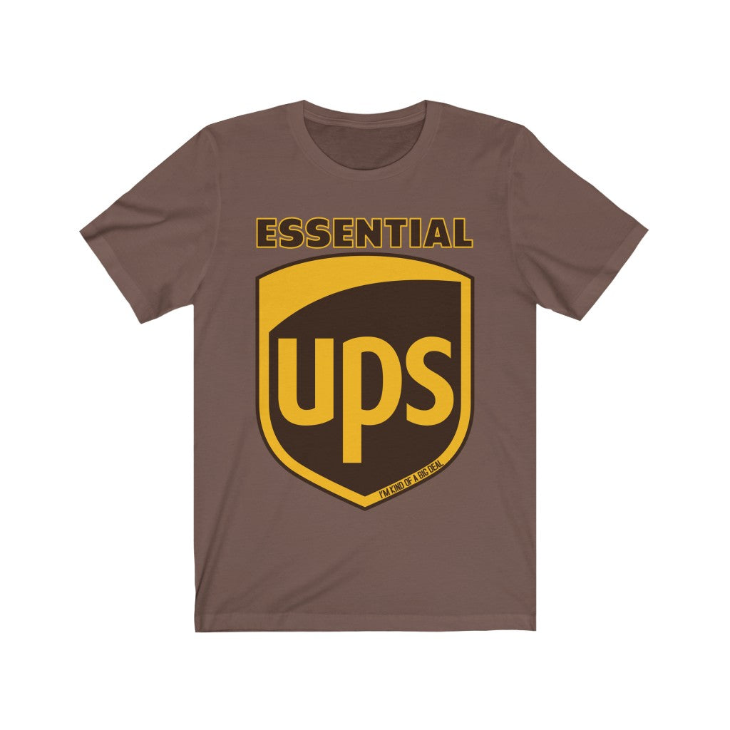 UPS Essential Employee I'm Kind of a Big Deal Shirt