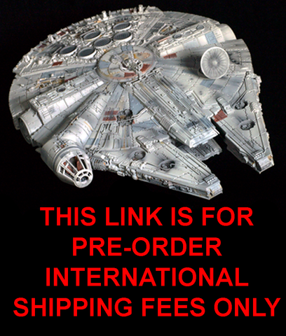 MILLENNIUM FALCON PRE-ORDER INTERNATIONAL SHIPPING
