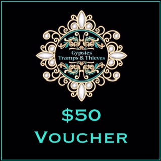 $50 Gift Voucher - Gypsies, Tramps & Thieves. Hervey Bay 4655. https://gypsies-tramps-thieves.myshopify.com/products/50-gift-voucher