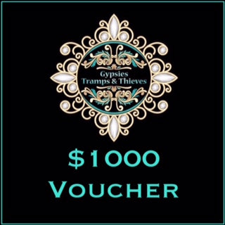 $1000 Gift Voucher - Gypsies, Tramps & Thieves. Hervey Bay 4655. https://gypsies-tramps-thieves.myshopify.com/products/1000-gift-voucher