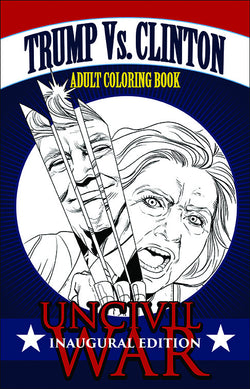 Uncivil War: Inaugural Edition Coloring Book