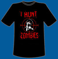 I Hunt Zombies T-shirt