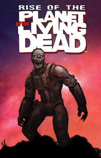 Rise of the Planet of the Living Dead TPB