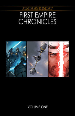 Steam Wars: First Empire Chronicles Vol.1
