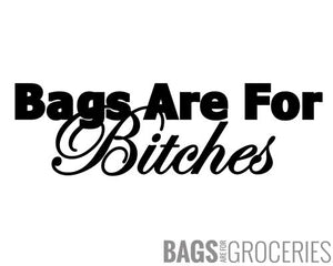Bags are for Bitches Sticker
