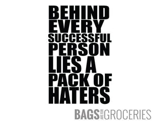 Behind Every Successful Person Lies a Pack of Haters Sticker