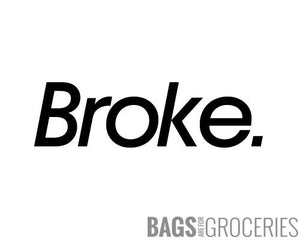 Broke. Sticker