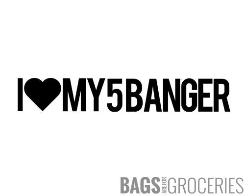 """I love my 5 Banger"" Sticker"