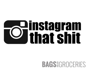 Instagram That Shit Sticker