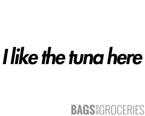 """I like the tuna here"" Sticker"