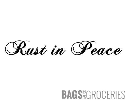 Rust in Peace Sticker