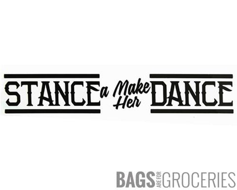 Stance A Make Her Dance Sticker