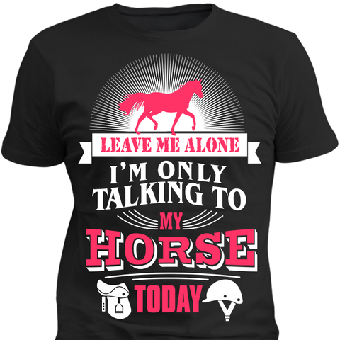Only Talking To My Horse - HorsinRound - 1
