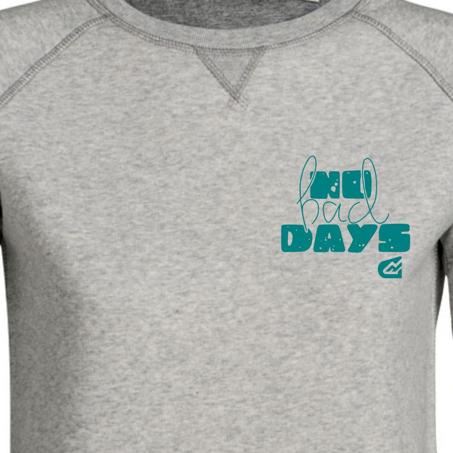 No Bad Days - Women's Sweatshirt