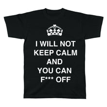 Load image into Gallery viewer, I WILL NOT KEEP CALM FECK OFF Mens T-Shirts Cara Craft