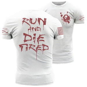 Run and Die Tired