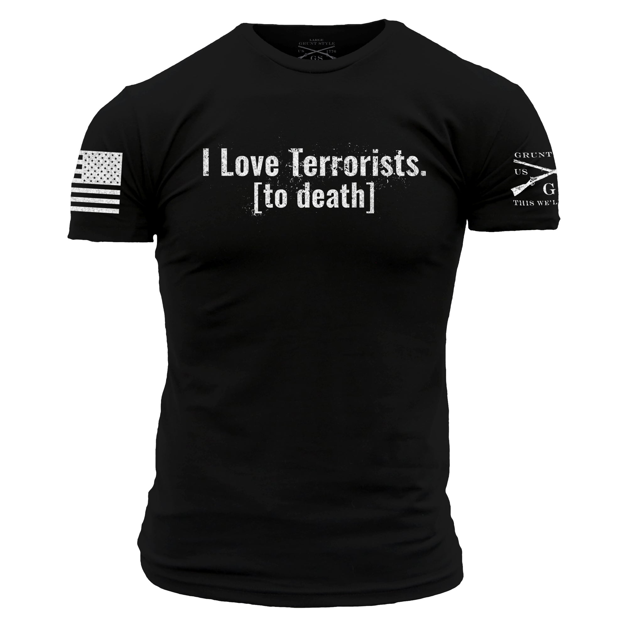 I Love Terrorist To Death - Black